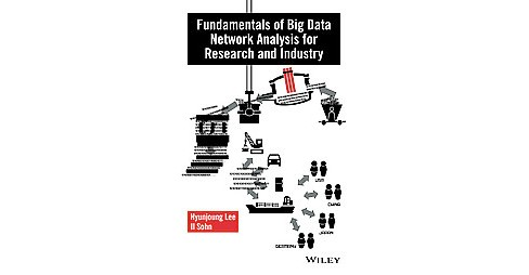 Fundamentals of Big Data Network Analysis for Research and Industry (Hardcover) (Hyunjoung Lee & Il - image 1 of 1
