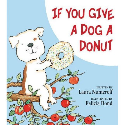 If You Give a Dog a Donut ( If You Give?) (Hardcover) by Laura Joffe Numeroff