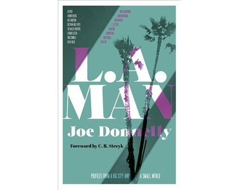 L.A. Man : Profiles from a Big City and a Small World -  by Joe Donnelly (Paperback) - image 1 of 1