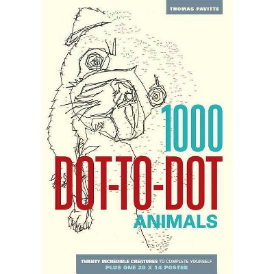 1000 Dot-To-Dot: Animals - by Thomas Pavitte (Paperback)