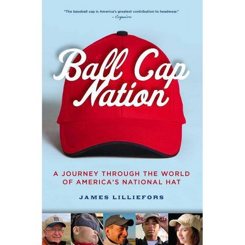 Ball Cap Nation - by  Jim Lilliefors (Paperback) - image 1 of 1