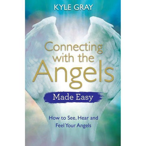 Connecting with the Angels Made Easy - by  Kyle Gray (Paperback) - image 1 of 1