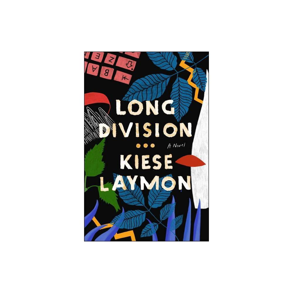 Long Division By Kiese Laymon Hardcover