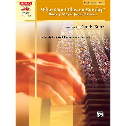 Alfred What Can I Play on Sunday? Book 3: May & June Services Late Intermediate Piano - image 1 of 1