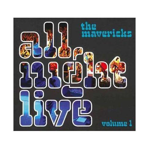 Mavericks (The) - All Night Live Volume 1 (CD) - image 1 of 1