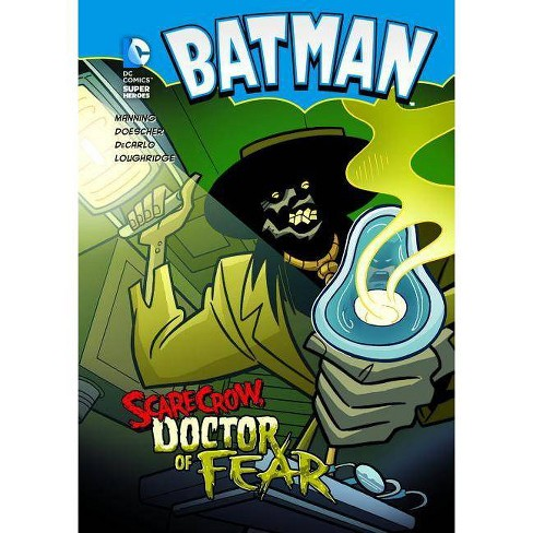 Batman: Scarecrow, Doctor of Fear - (DC Super Heroes (Library)) by  Matthew K Manning (Hardcover) - image 1 of 1