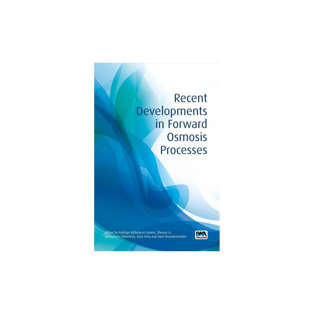 Recent Developments in Forward Osmosis Processes (Paperback)