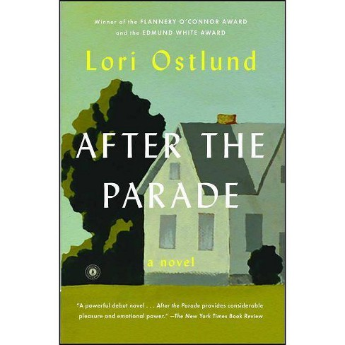After the Parade - by  Lori Ostlund (Paperback) - image 1 of 1