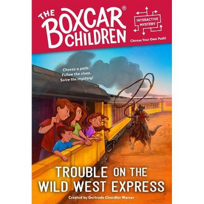 Trouble on the Wild West Express - (Boxcar Children Interactive Mysteries) (Paperback)