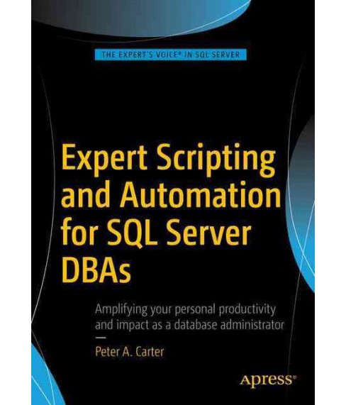 Expert Scripting and Automation for SQL Server Dbas (Paperback) (Peter Carter) - image 1 of 1