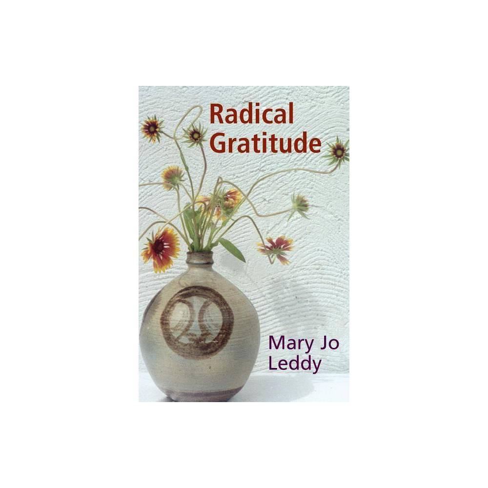 Radical Gratitude By Mary Jo Leddy Paperback
