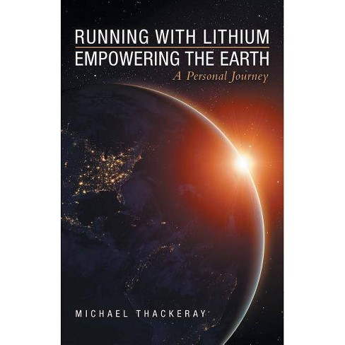 Running with Lithium-Empowering the Earth - by  Michael Thackeray (Paperback) - image 1 of 1