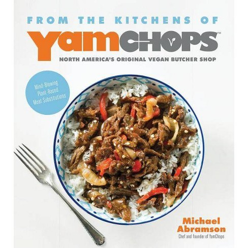From the Kitchens of Yamchops North America's Original Vegan Butcher Shop - by  Michael Abramson - image 1 of 1