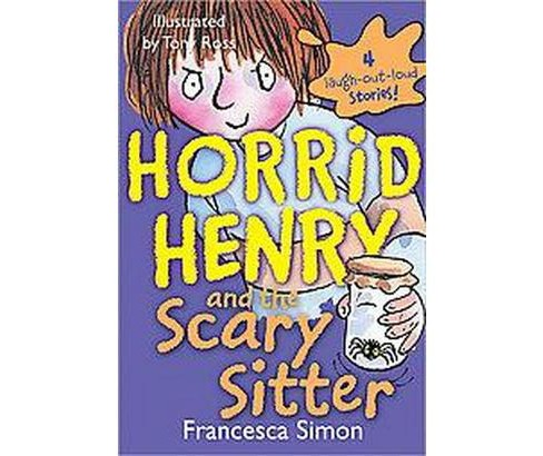 Horrid Henry and the Scary Sitter (Paperback) (Francesca Simon) - image 1 of 1