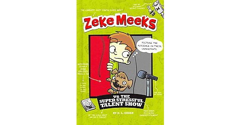 Zeke Meeks vs the Super Stressful Talent Show (Hardcover) (D. L. Green) - image 1 of 1