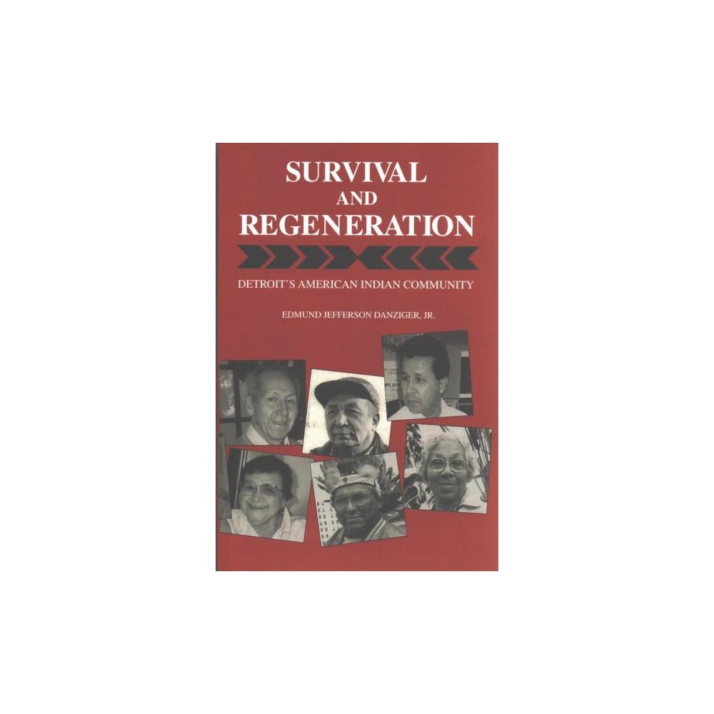 Survival and Regeneration : Detroit's American Indian Community - Reprint (Paperback)