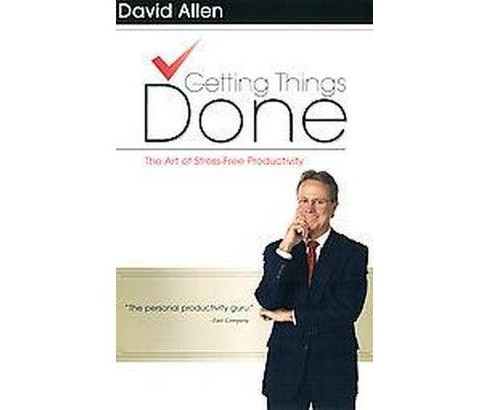 Getting Things Done : The Art of Stress Free Productivity (Hardcover) (David Allen) - image 1 of 1