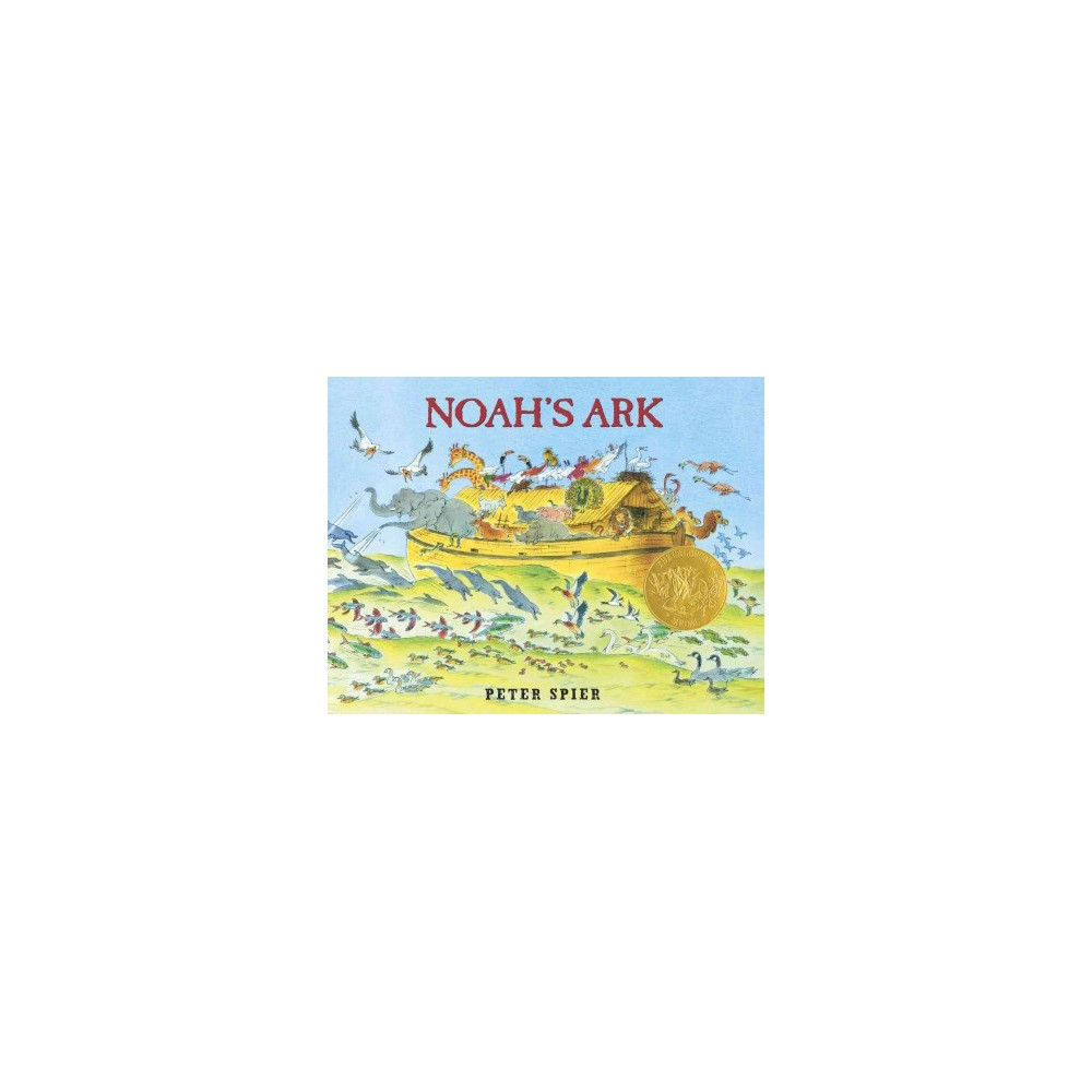 Noah's Ark - by Peter Spier (Hardcover)