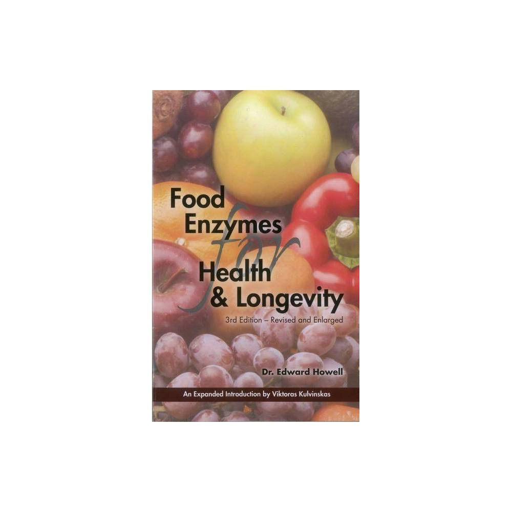 Food Enzymes For Health Longevity 3rd Ed 3rd Edition By Edward Howell Paperback