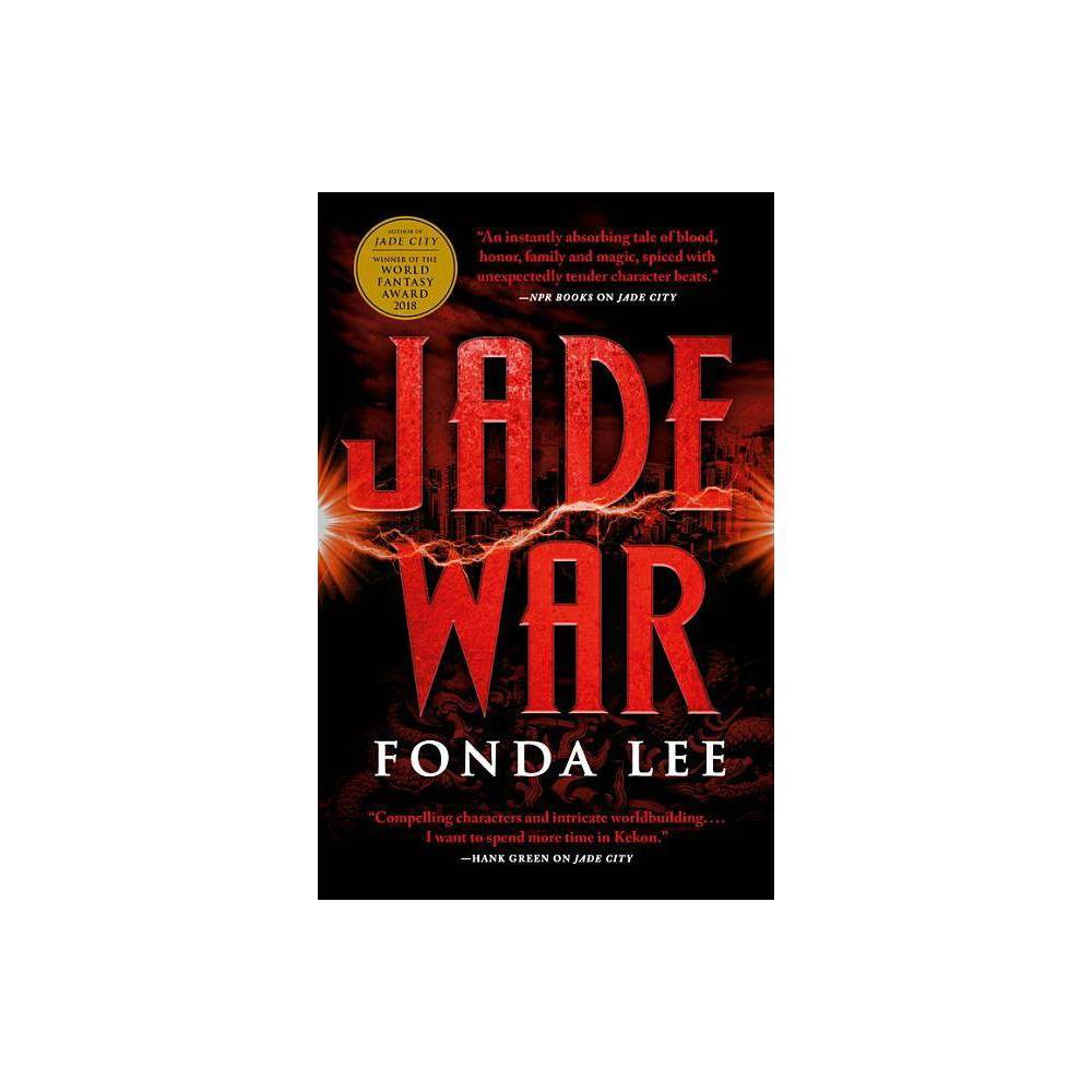 Jade War Green Bone Saga By Fonda Lee Hardcover