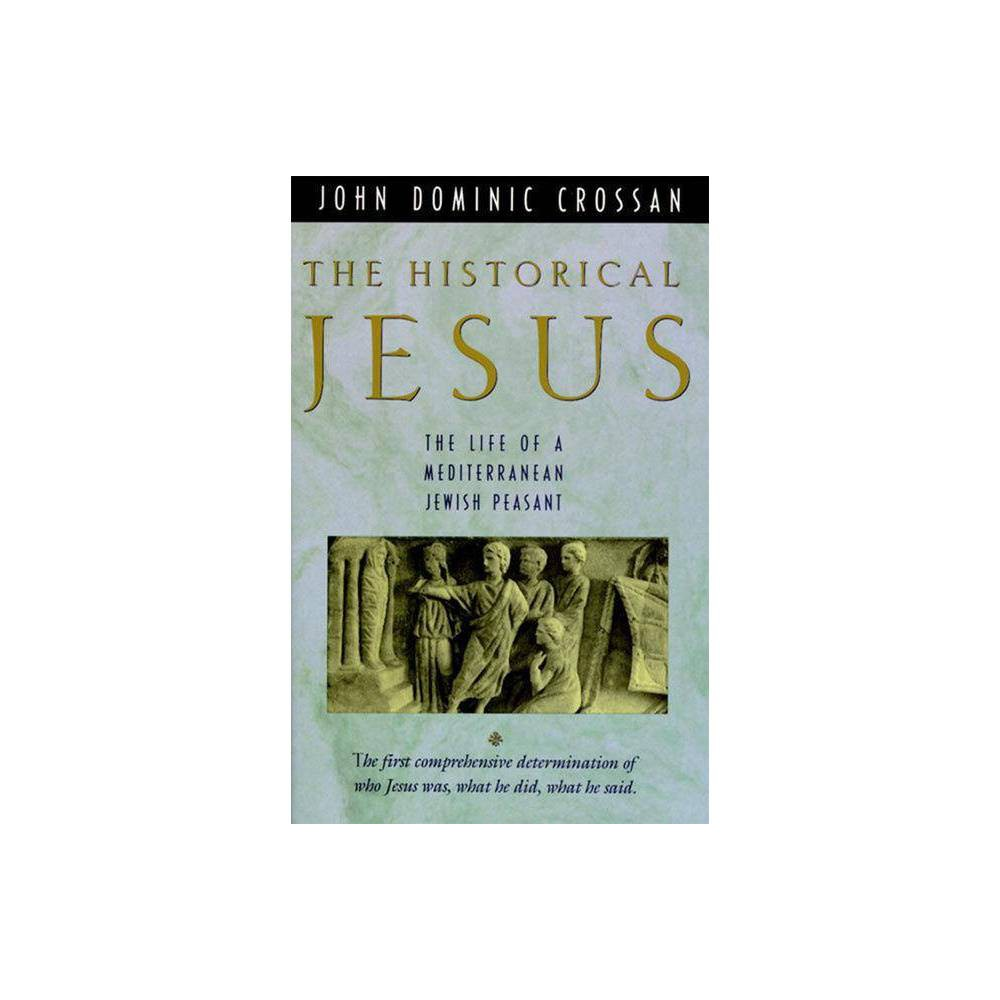 The Historical Jesus By John Dominic Crossan Paperback