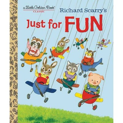 Richard Scarry's Just for Fun - (Little Golden Book)by Patricia Scarry (Hardcover)