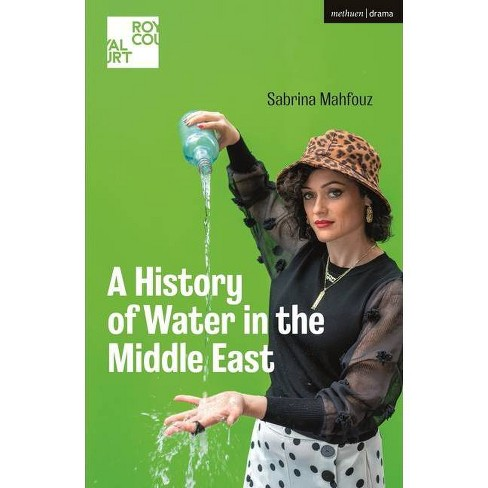 A History of Water in the Middle East - (Modern Plays) by  Sabrina Mahfouz (Paperback) - image 1 of 1