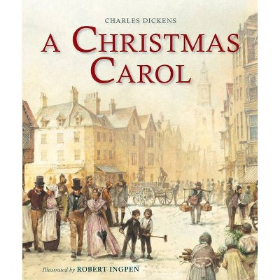A Christmas Carol (Abridged) - (Robert Ingpen Illustrated Classics) by  Dickens (Hardcover)