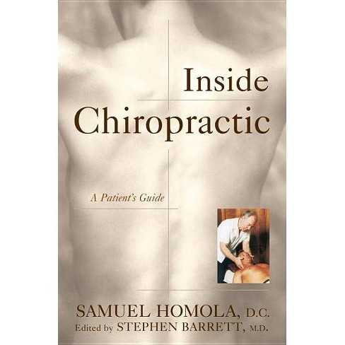Inside Chiropractic - (Consumer Health Library) by  Stephen Barrett (Hardcover) - image 1 of 1