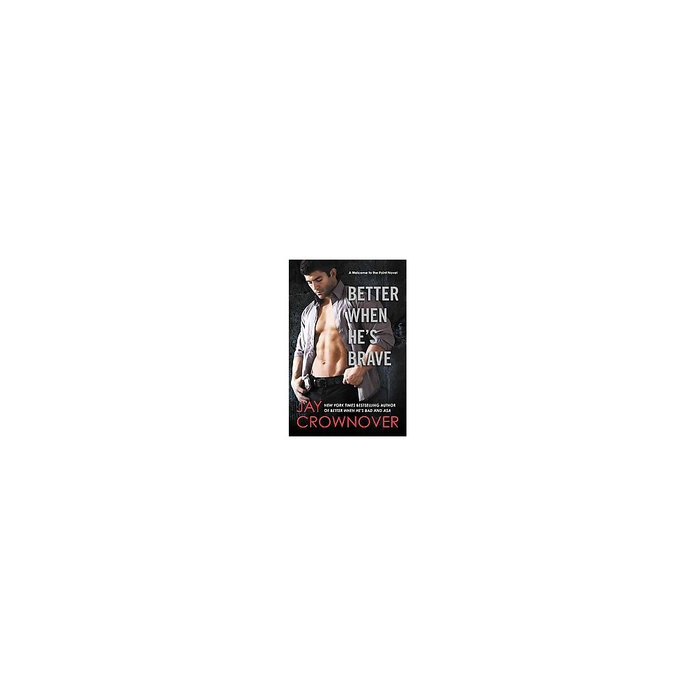 Better When He's Brave (Paperback) (Jay Crownover)