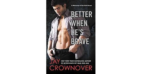 Better When He's Brave (Paperback) (Jay Crownover) - image 1 of 1