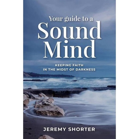 Your Guide To A Sound Mind - by  Jeremy Shorter (Paperback) - image 1 of 1