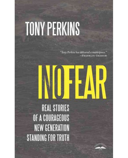 No Fear : Real Stories of a Courageous New Generation Standing for Truth (Reprint) (Paperback) (Tony - image 1 of 1
