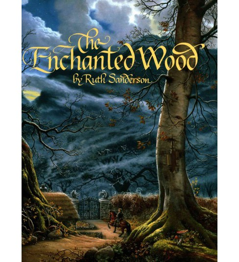 Enchanted Wood (Hardcover) (Ruth Sanderson) - image 1 of 1