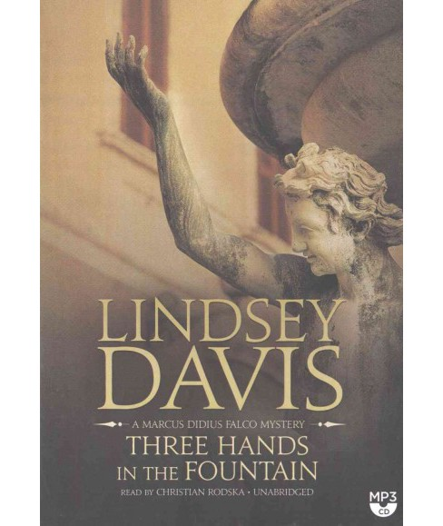 Three Hands in the Fountain (Unabridged) (MP3-CD) (Lindsey Davis) - image 1 of 1