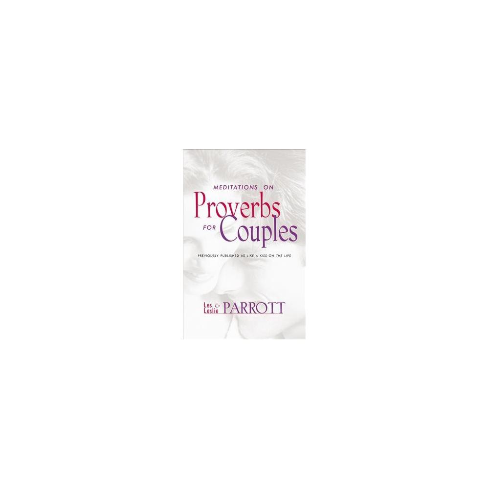 Meditations on Proverbs for Couples - by Les Parrott & Leslie Parrott (Paperback)