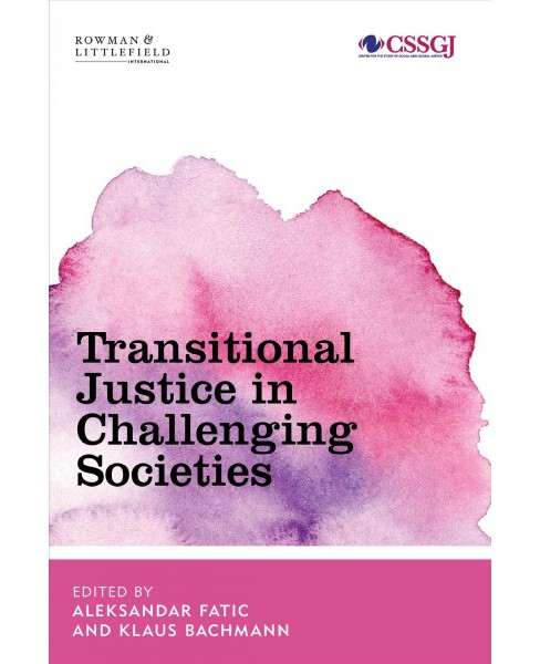 Transitional Justice in Troubled Societies -  (Hardcover) - image 1 of 1