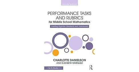 Performance Tasks and Rubrics for Middle School Mathematics : Meeting Rigorous Standards and Assessments - image 1 of 1