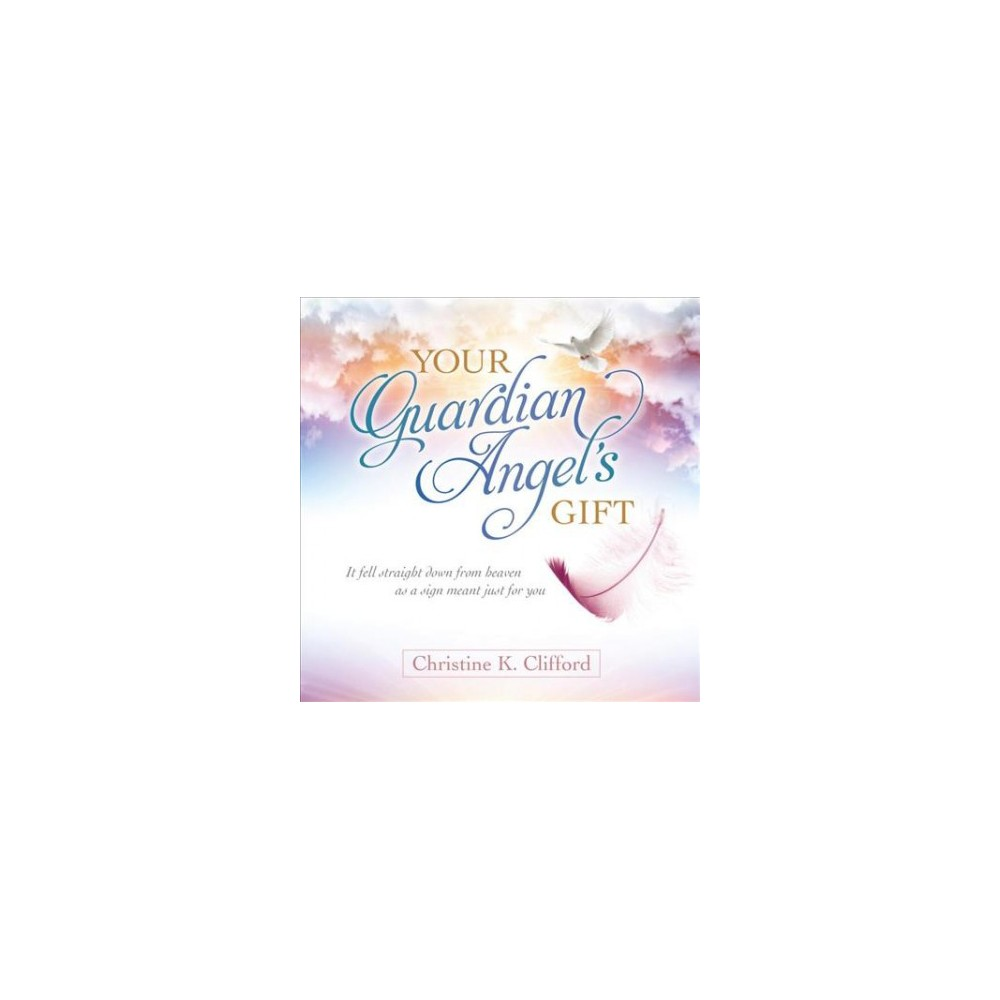 Your Guardian Angel's Gift (Hardcover) (Christine K. Clifford)