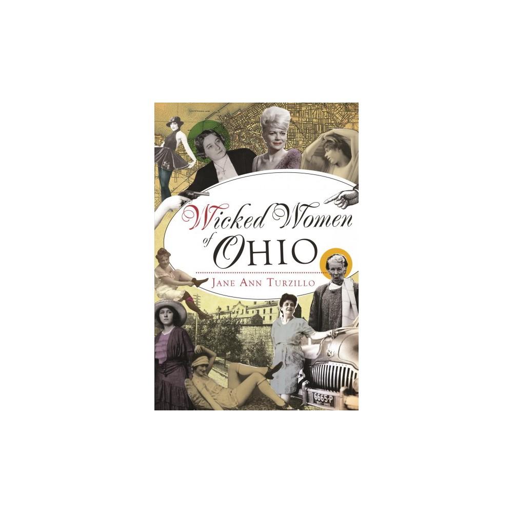 Wicked Women of Ohio - (Wicked) by Jane Ann Turzillo (Paperback)