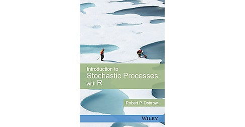 Introduction to Stochastic Processes With R (Hardcover) (Robert P. Dobrow) - image 1 of 1
