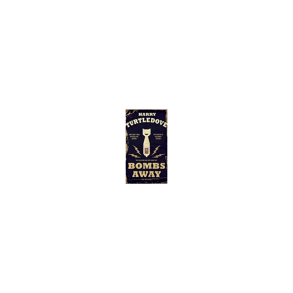 Bombs Away : The Hot War (Reissue) (Paperback) (Harry Turtledove)