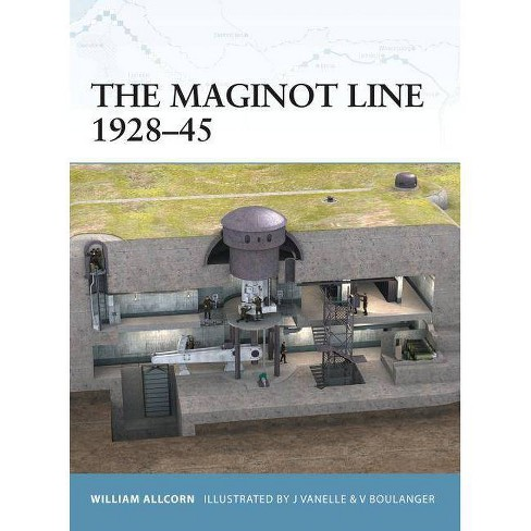 The Maginot Line 1928-45 - (Fortress) by  William Allcorn (Paperback) - image 1 of 1