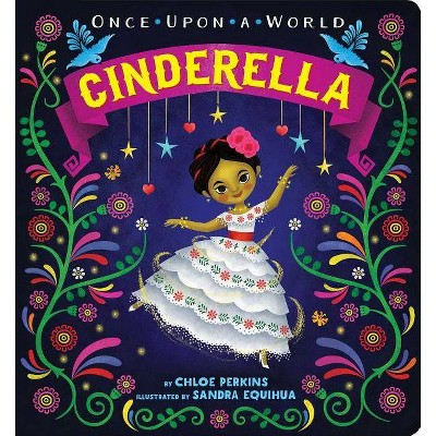 Cinderella - (Once Upon a World)by Chloe Perkins (Board Book)