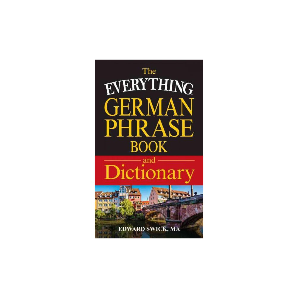 Everything German Phrase Book and Dictionary (Bilingual) (Paperback) (Edward Swick)