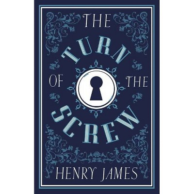 The Turn of the Screw - (Alma Classics Evergreens) by  Henry James (Paperback)