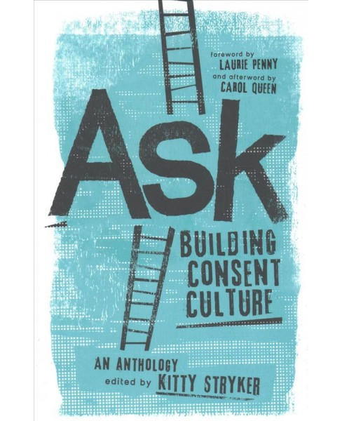 Ask : Building Consent Culture -  by Kitty Stryker (Paperback) - image 1 of 1