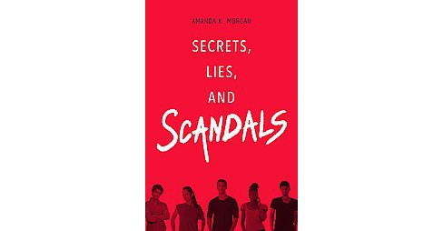 Secrets, Lies, and Scandals (Hardcover) (Amanda K. Morgan) - image 1 of 1