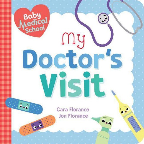Baby Medical School: My Doctor's Visit - (Baby University) by  Cara Florance & Jon Florance (Board_book) - image 1 of 1