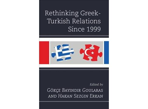 Rethinking Greek-Turkish Relations Since 1999 -  (Hardcover) - image 1 of 1